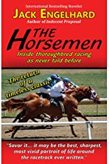 The Horsemen: Inside Thoroughbred Racing As Never Told Before Kindle Edition