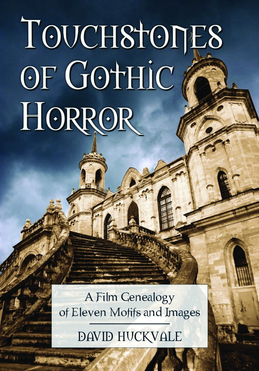 Touchstones of Gothic Horror: A Film Genealogy of Eleven Motifs and Images  Paperback – Aug 6 2010