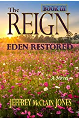 The REIGN: Eden Restored Kindle Edition