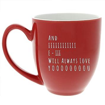 Amazoncom And I Will Always Love You Coffee Mug Painted Coffee