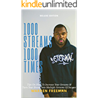 1000 Streams 1000 Times: Tips on how to increase your streams & turn your brand into multiple streams of income. book cover