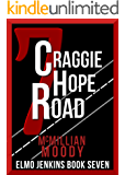 7 Craggie Hope Road (Elmo Jenkins - Book Seven)