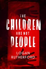 The Children Are Not People Kindle Edition