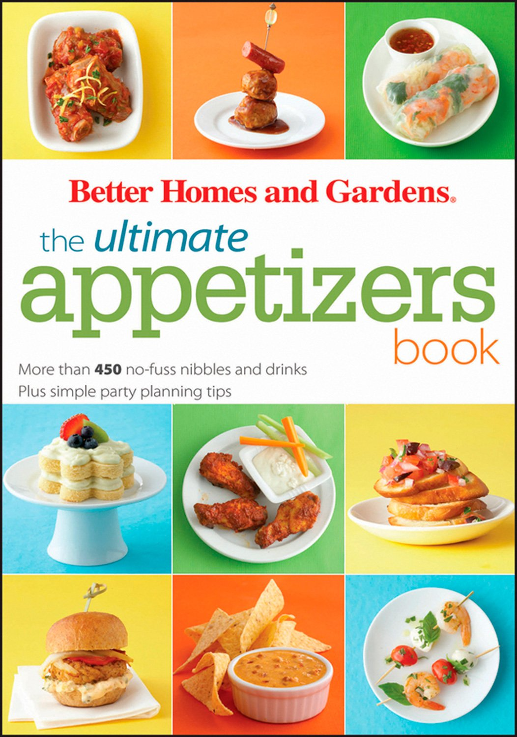 Download The Ultimate Appetizers Book: More than 450 No-Fuss Nibbles and Drinks Plus simple party planning tips (Better Homes & Gardens Ultimate) PDF