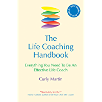 The Life Coaching Handbook: Everything you need to be an effective life coach (English Edition)