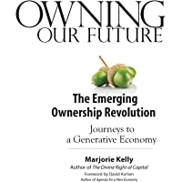 Owning Our Future: The Emerging Ownership Revolution