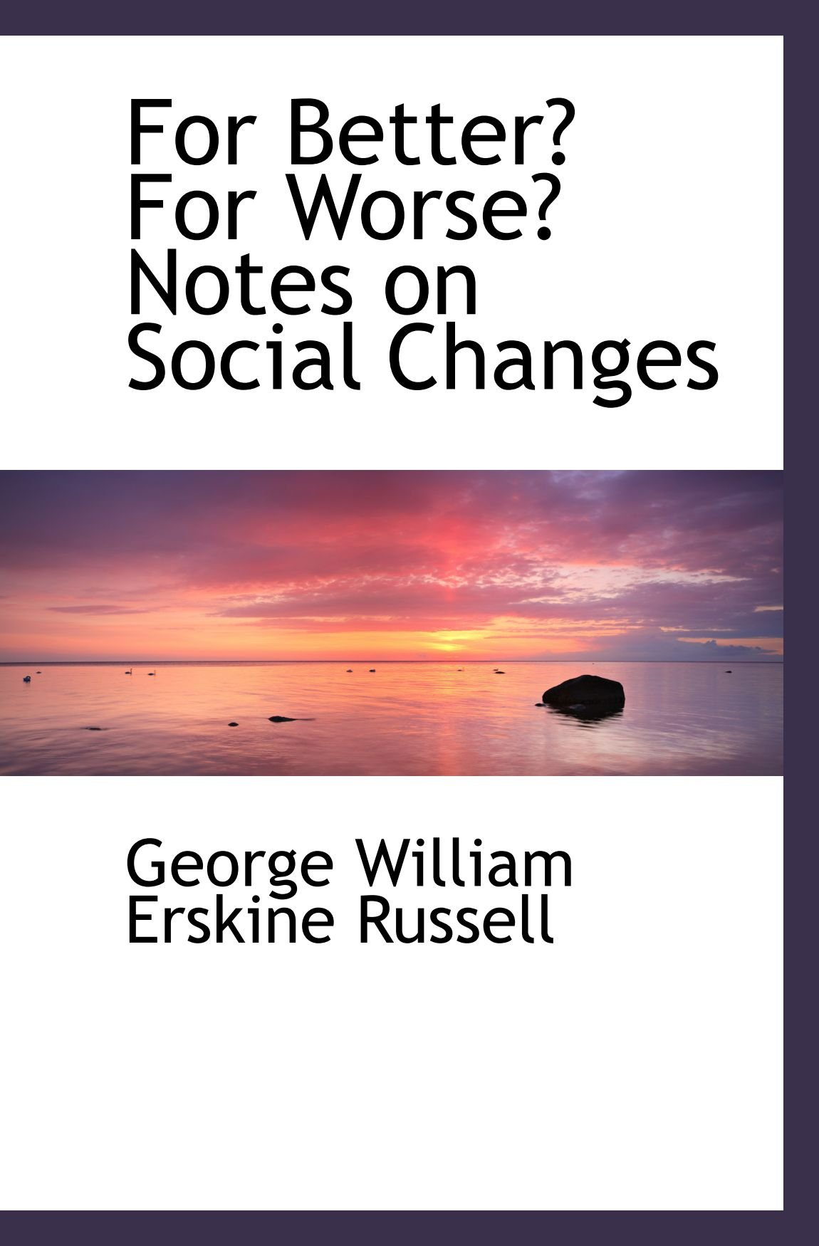 For Better? For Worse? Notes on Social Changes PDF