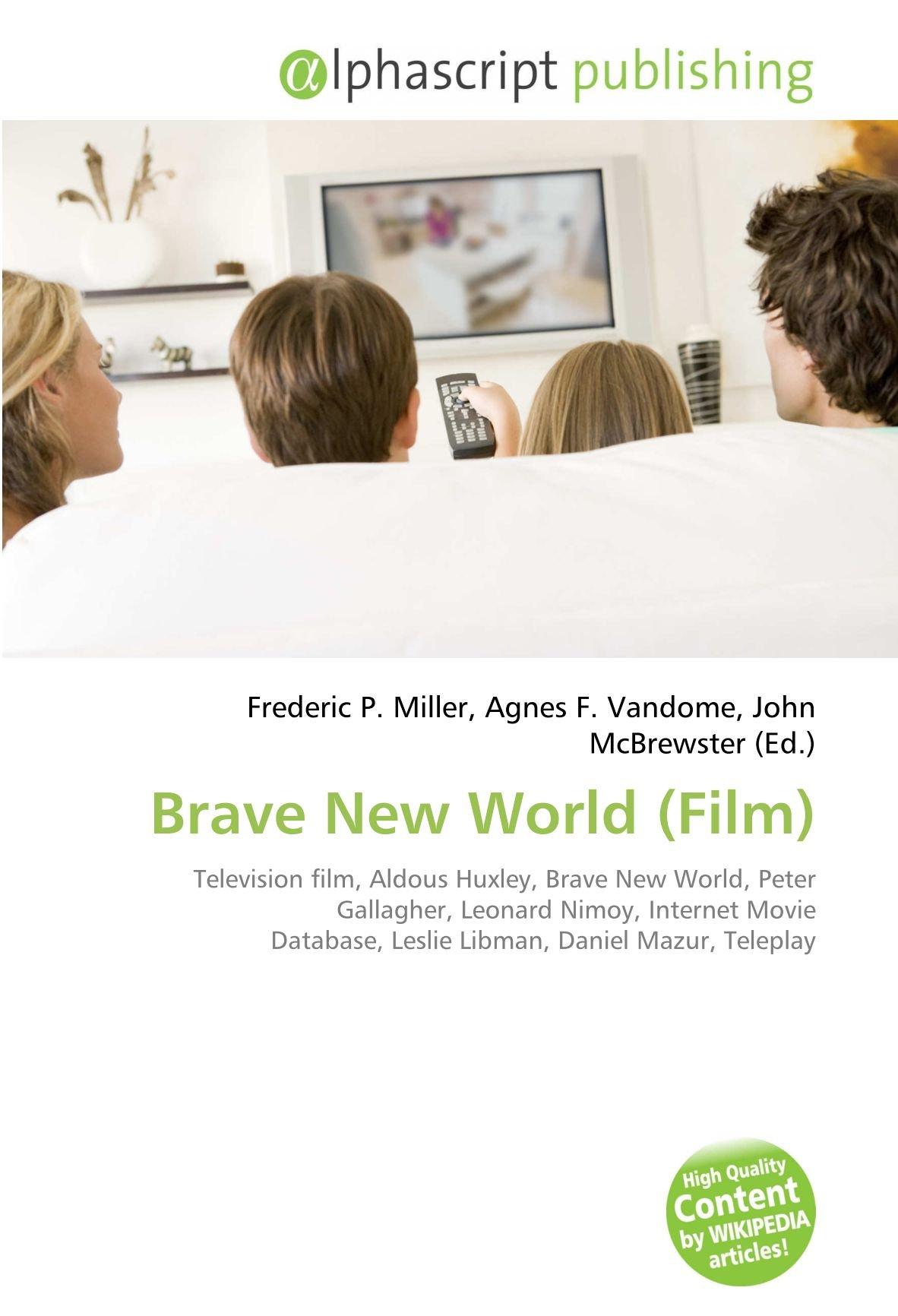 Brave New World Film : Television film, Aldous Huxley, Brave New World, Peter Gallagher, Leonard Nimoy, Internet Movie Database, Leslie Libman, Daniel Mazur ...