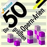 Best of Opera - Die 50 größten Opern-Arien