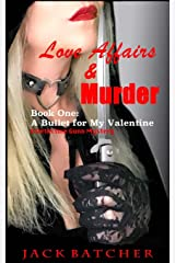 Love Affairs & Murder - Book One: A Bullet for My Valentine: Book One: A Bullet for My Valentine (Volume 1) Paperback