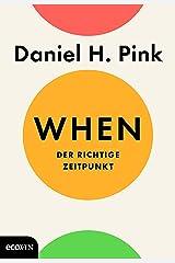 When: Der richtige Zeitpunkt (German Edition) Kindle Edition