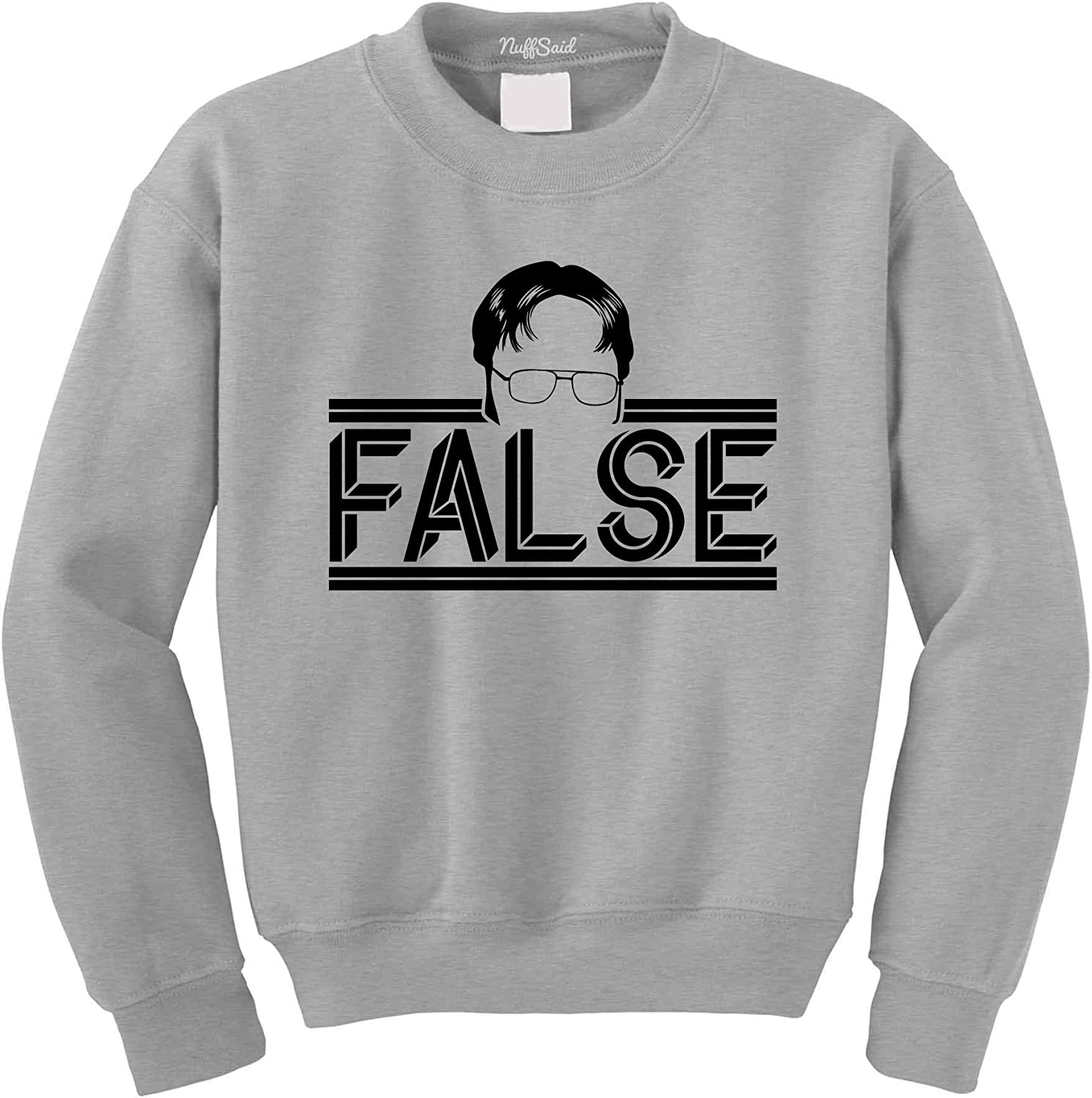 NuffSaid Dwight False Funny Pullover Sweatshirt Unisex Schrute Farms Graphic Office Crewneck