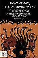 Fuego Griego Flechas Envenenadas Y Escorpiones: