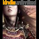 Prologhi di Arcani (vol.2): La collaudatrice