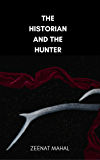The Historian and the Hunter (English Edition)