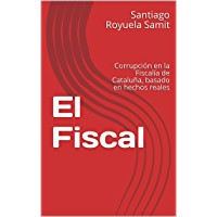 El Fiscal: Corrupción en la Fiscalía de Cataluña, basado en hechos reales