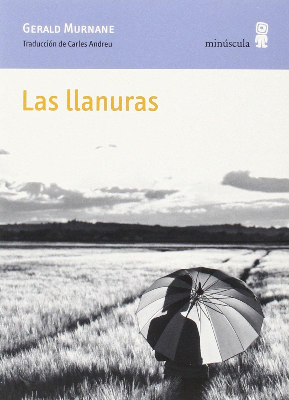 Las Llanuras (Paisajes narrados): Amazon.es: Gerald Murnane, Carles Andreu Saburit: Libros