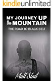 My journey up the mountain: The road to black belt