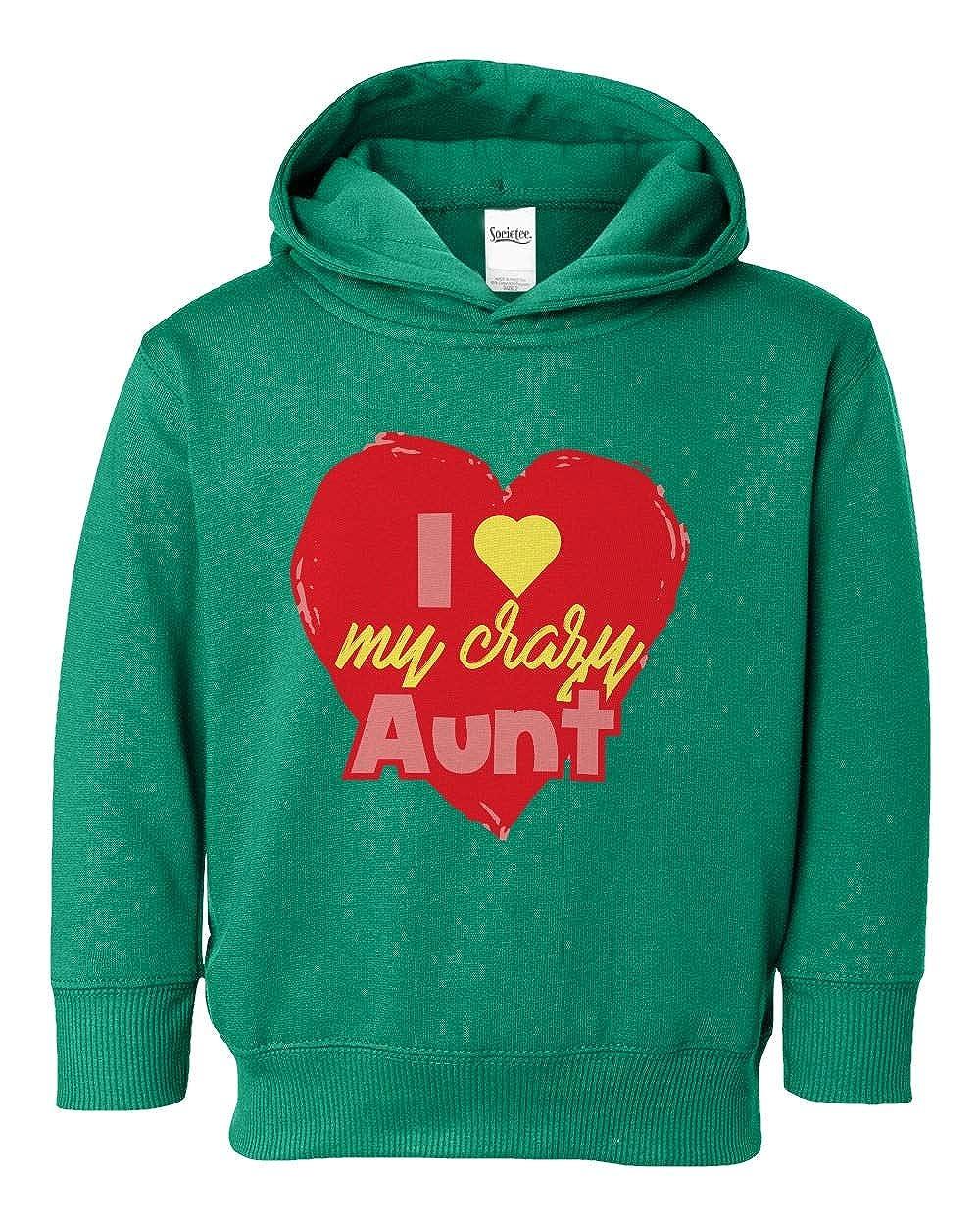 Societee I Love My Crazy Aunt Girls Boys Toddler Hooded Sweatshirt