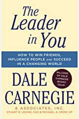 The Leader In You: How to Win Friends, Influence People & Succeed in a Changing World (English Edition) eBook Kindle