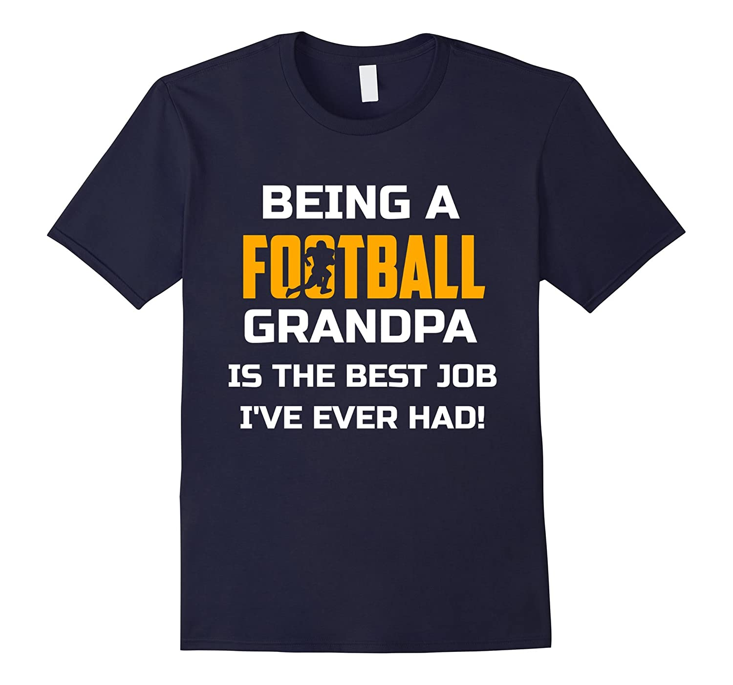 Being Football Grandpa Is The Best Job Ive Ever Had Shirt-TJ