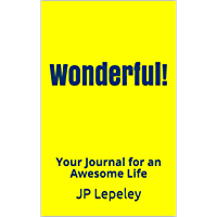 Wonderful!: Your Journal for an Awesome Life (English Edition)