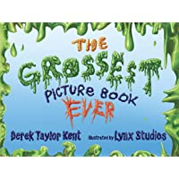 The Grossest Picture Book Ever (For Kids who Love to Laugh. Ages 4 and up)