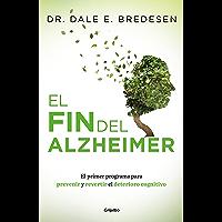 El fin del Alzheimer (Colección Vital): El primer programa para prevenir y revertir el deterioro cognitivo (Spanish…