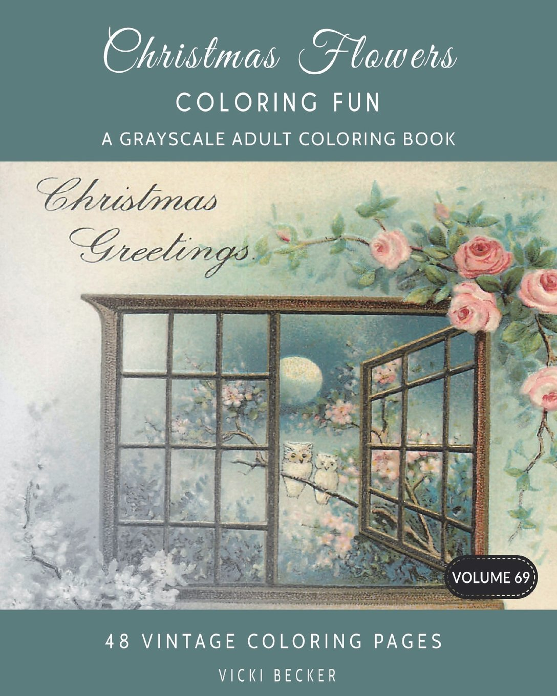 Christmas Flowers: A Grayscale Adult Coloring Book (Grayscale Coloring Books) (Volume 69) ebook