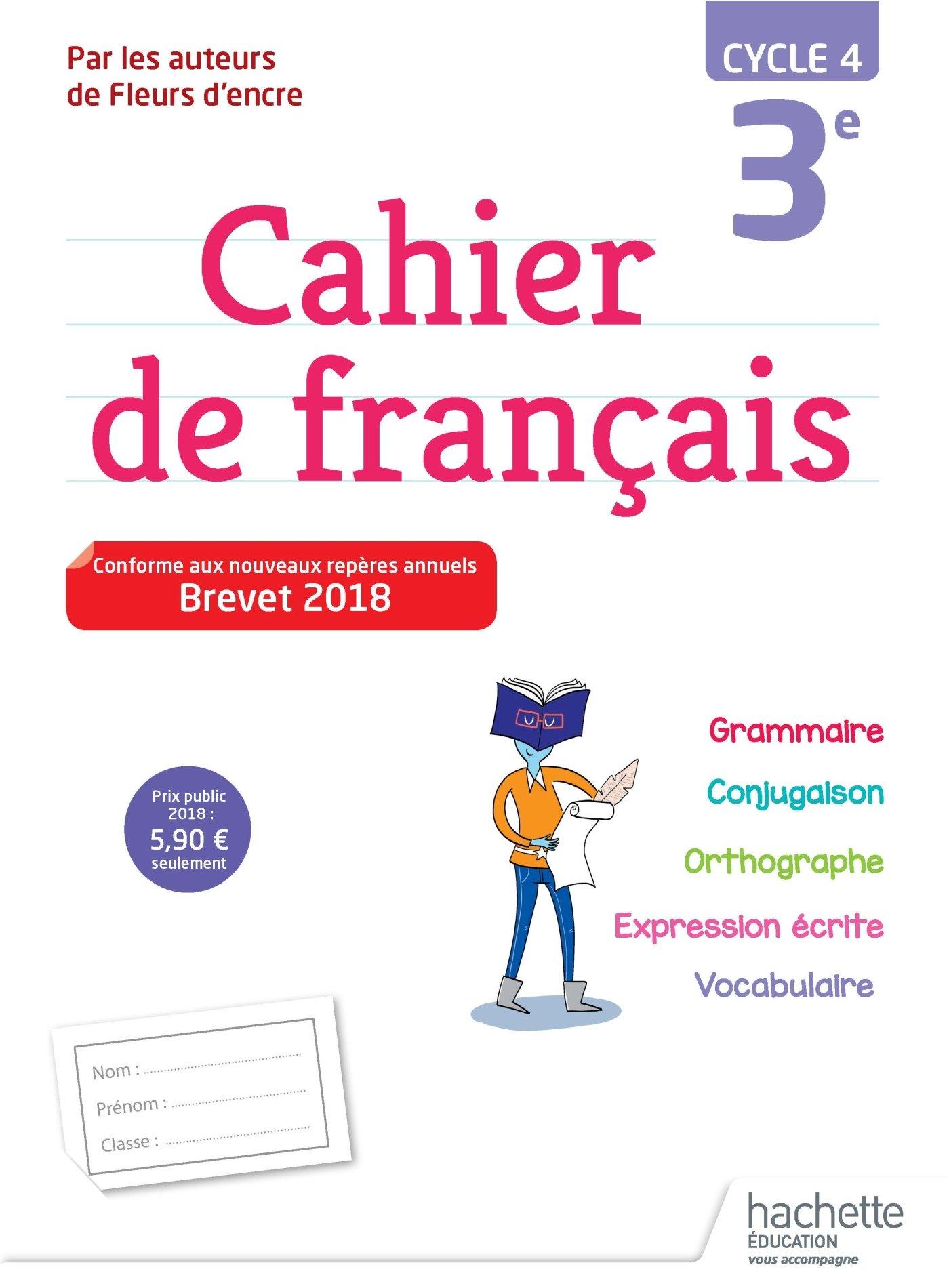 Cahier de français cycle 4 / 3e - Ed. 2018 Broché – 5 septembre 2018 Chantal Bertagna Carrier Hachette Éducation 2013953496