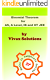 Binomial Theorem for AS, A Level IB, IIT JEE and High School Students: Maths in Pamphlets Series