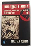 Inside Nazi Germany: Conformity, Opposition and Racism in Everyday Life (Pelican)