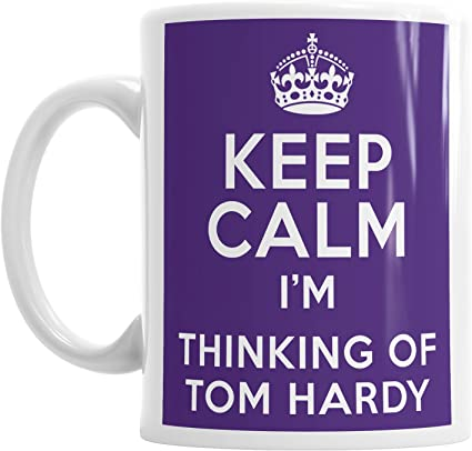 Gift Original Taza con Texto en inglés Keep Calm Im Thinking of Tom Hardy