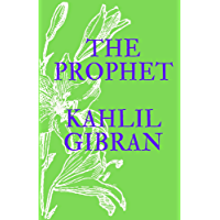 THE PROPHET: KAHLIL GIBRAN (English Edition)