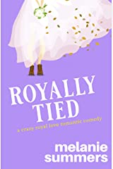 Royally Tied (Crazy Royal Love Romantic Comedy Book 3) Kindle Edition