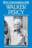 More Conversations with Walker Percy (Literary Conversations Series)