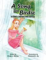 A Song For Birdie: A Child's Journey With