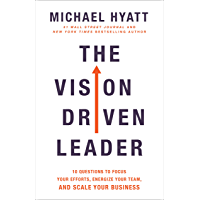 The Vision Driven Leader: 10 Questions to Focus Your Efforts, Energize Your Team, and Scale Your Business (English Edition)
