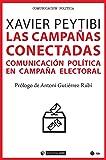 Las campañas conectadas: Comunicación política en campaña electoral: 660 (Manuales)