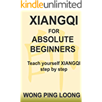 Xiangqi For Absolute Beginners: Teach Yourself XIANGQI step by step (English Edition)