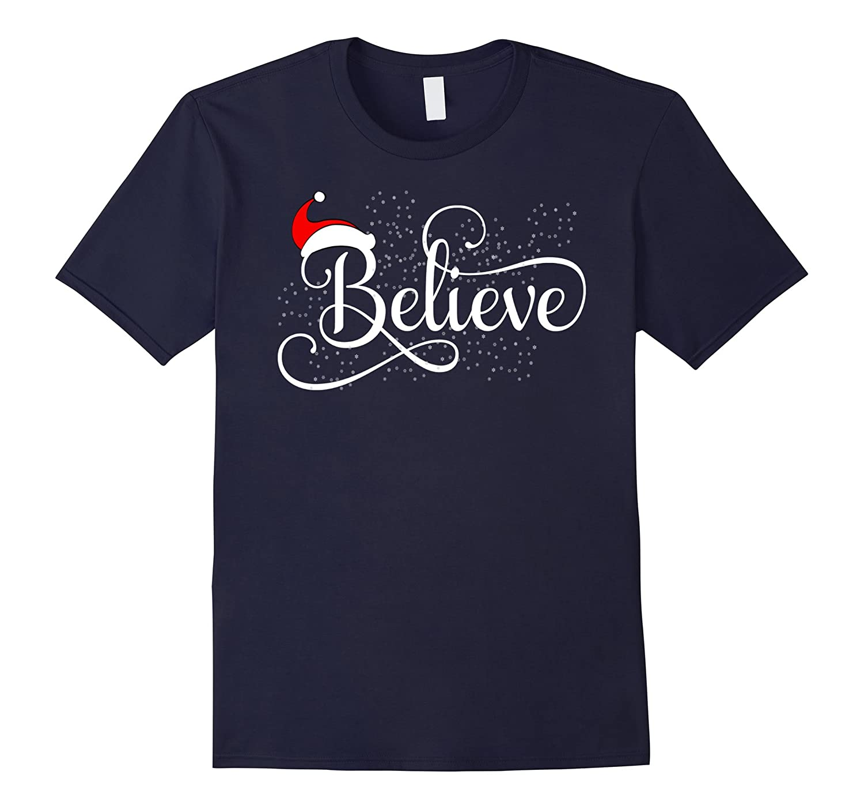 Believe Christmas T Shirt Santa Christmas Tshirt Snowflakes-TD