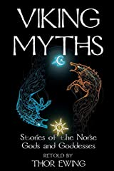 Viking Myths: Stories of the Norse Gods and Goddesses Kindle Edition