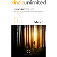 Living the Zen Life: Volume Three (March)