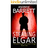 Stealing Elgar: Second in The Dead Trilogy (SOCO Roger Conniston Book 2)