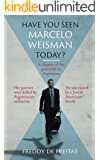 Have You Seen Marcelo Weisman Today?