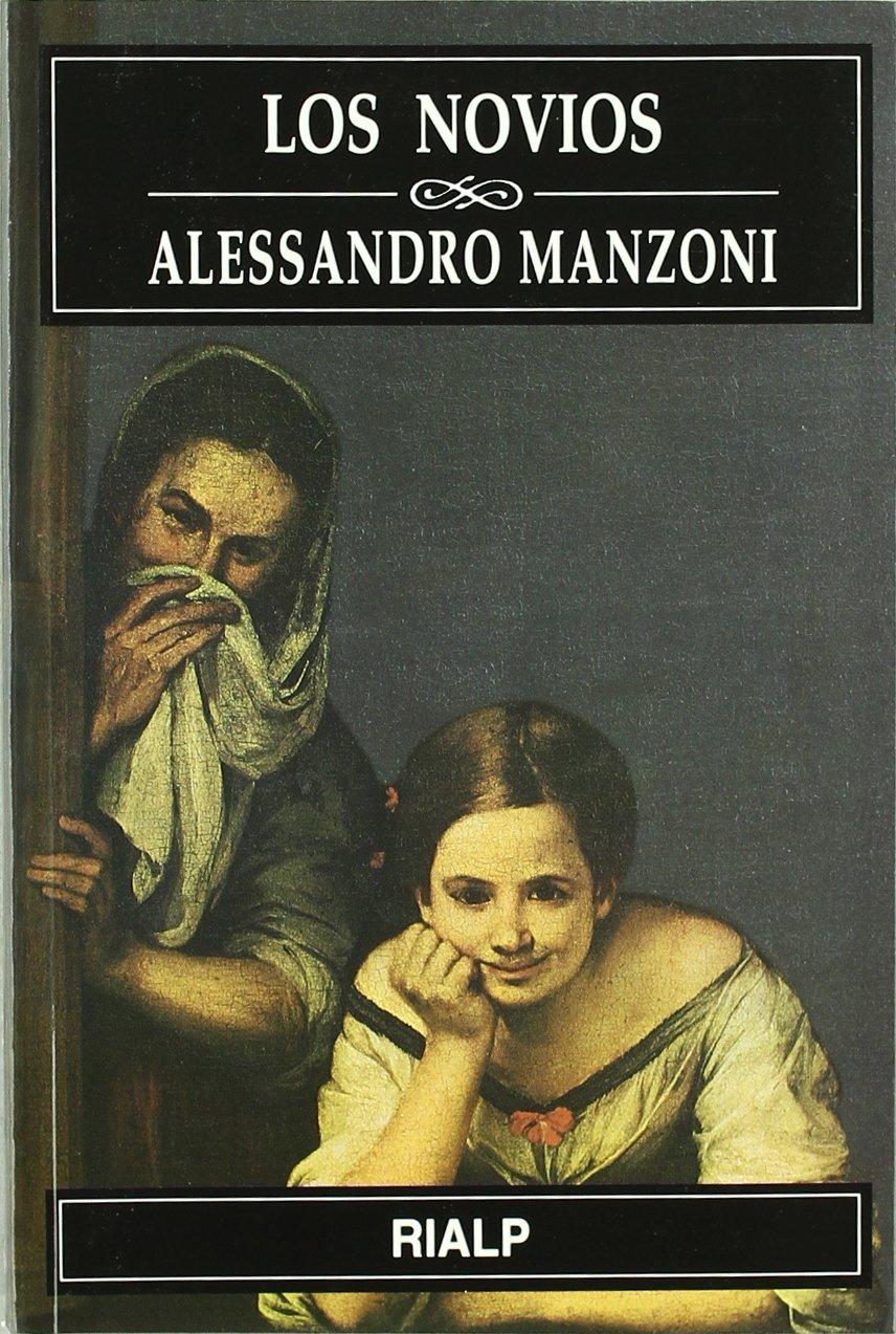 Los novios. (Narraciones y Novelas) Tapa blanda – 1 abr 2001 Alejandro Manzoni Juan Nicasio Gallego Rialp 8432133418