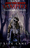 Dazed and Confused: A Dramatic Horror Novella: Jane the Hippie Vampire, Book 5