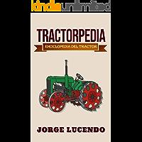 TRACTORPEDIA: Enciclopedia del Tractor