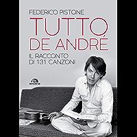 Tutto De Andrè: Il racconto di 131 canzoni