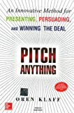 Pitch Anything [Paperback] [Jan 01, 2011] Oren Klaff